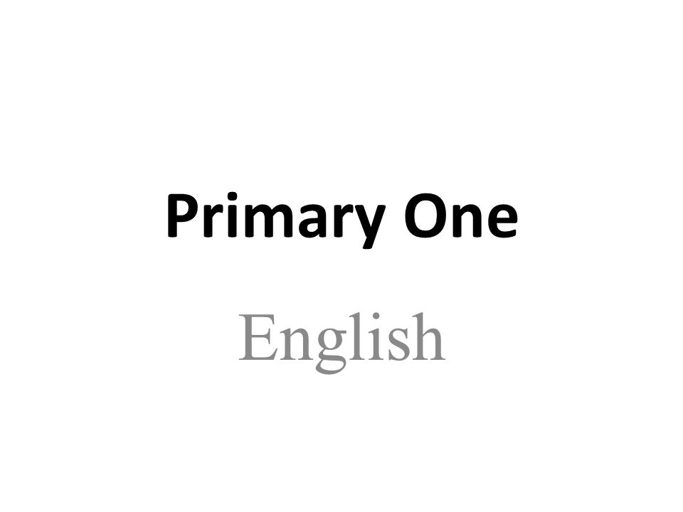 Primary One English