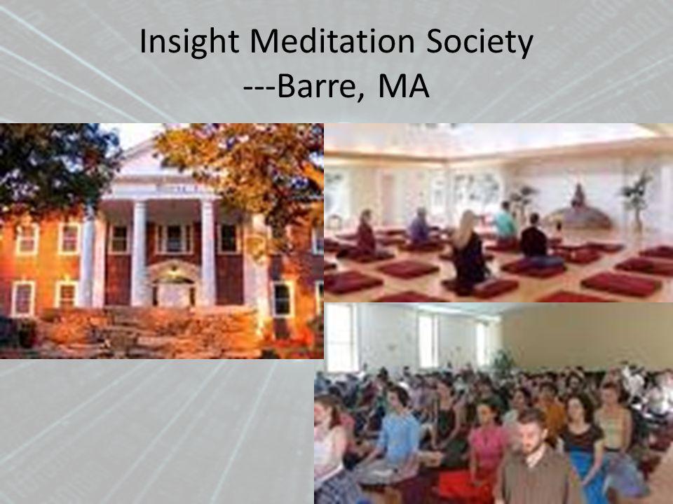Insight Meditation Society ---Barre, MA