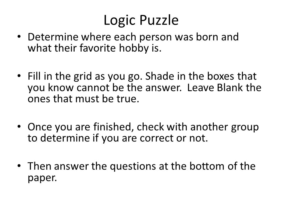 Logic Puzzle Determine where each person was born and what their favorite hobby is.