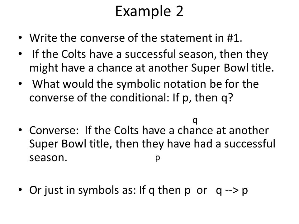 Inverse and Contrapositive Symbols In order to write the inverse and contrapositive we need a symbol for negation The symbol for negation is ~, and is written before the letter.