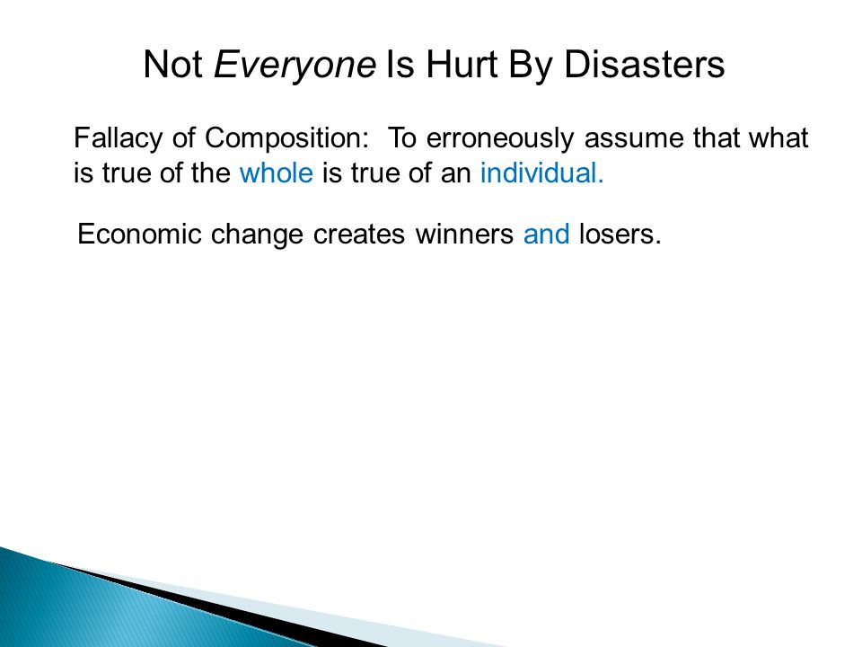 Not Everyone Is Hurt By Disasters Economic change creates winners and losers.