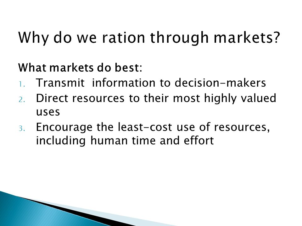 What markets do best: 1.Transmit information to decision-makers 2.