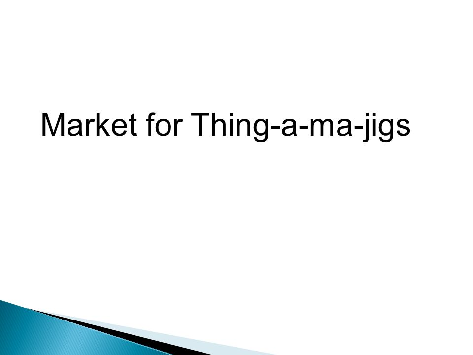 Market for Thing-a-ma-jigs