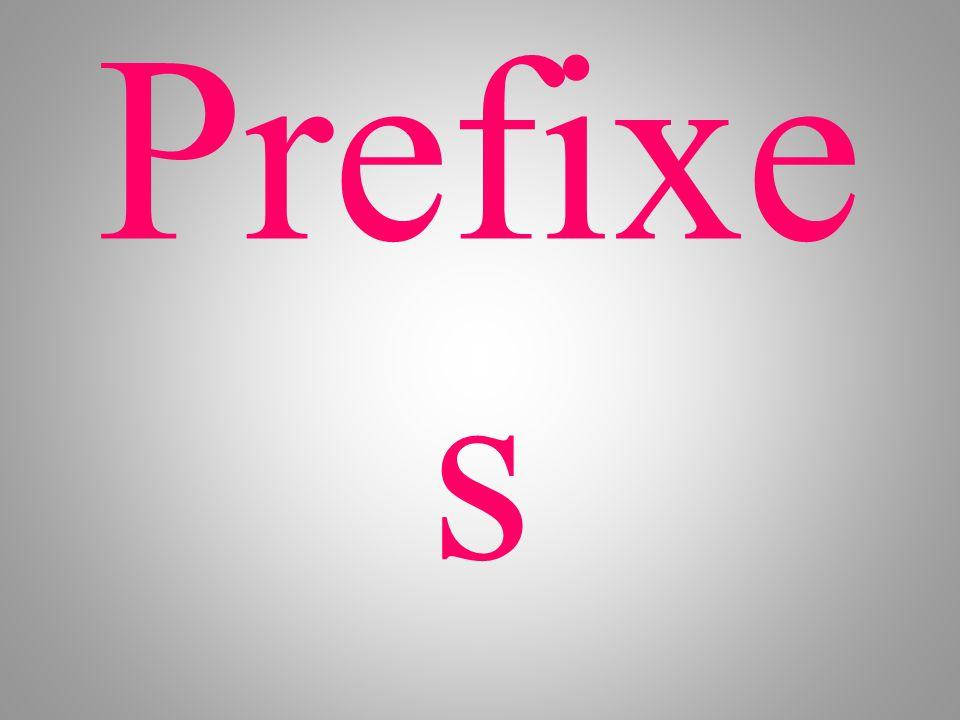 Prefixe s