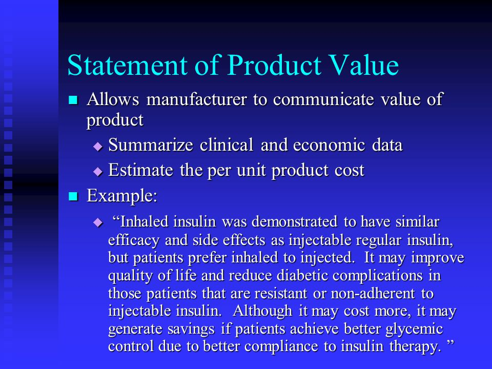 Statement of Product Value Allows manufacturer to communicate value of product Allows manufacturer to communicate value of product  Summarize clinica