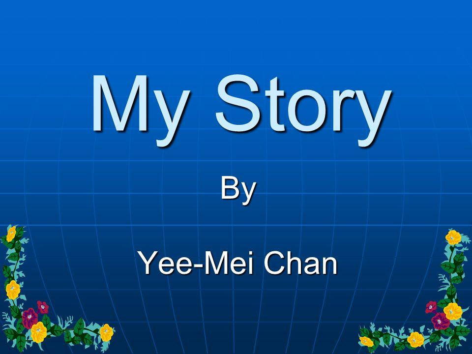 My Story By Yee-Mei Chan