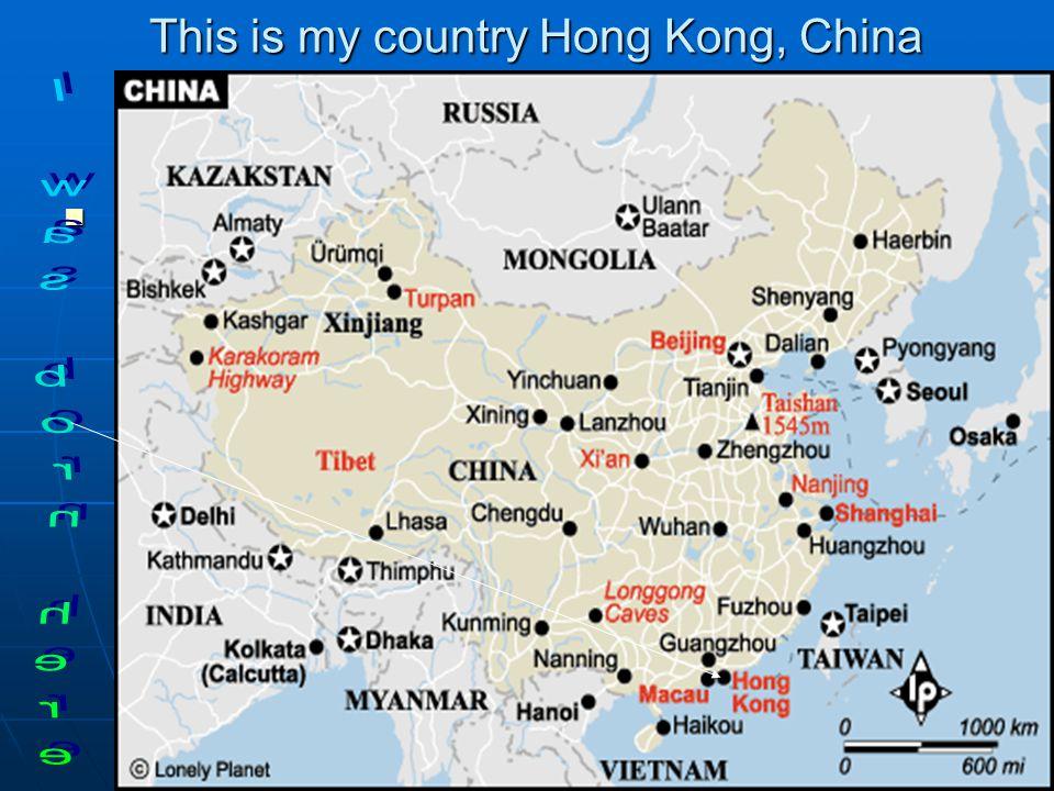 This is my country Hong Kong, China