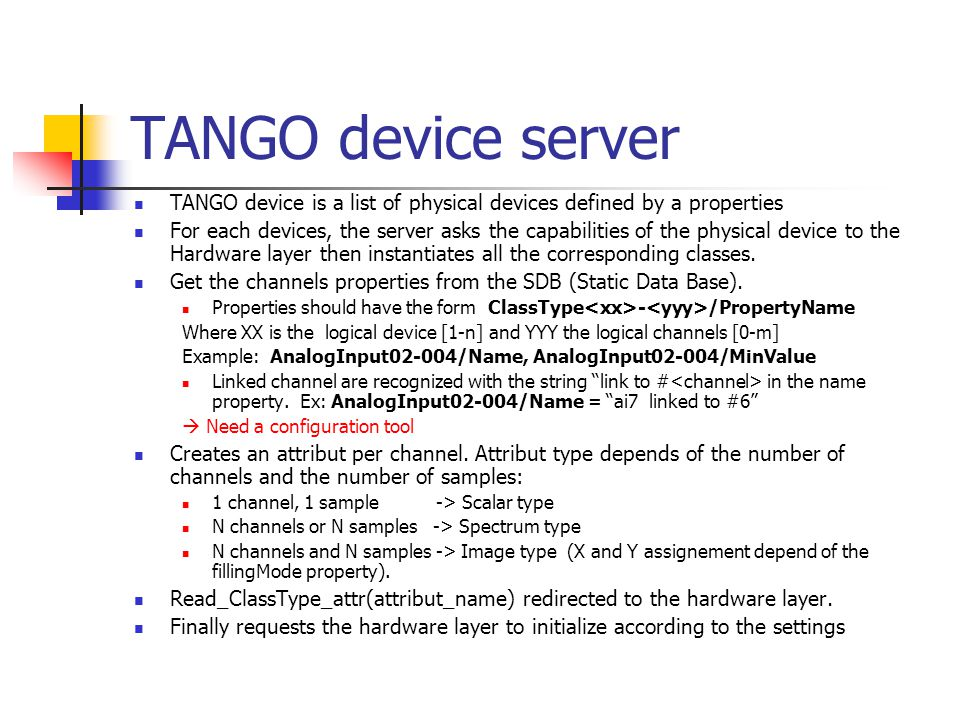 Hardware adaptors: Simulation: Written at the same time as the TANGO server Only Analog Input and Output implemented.