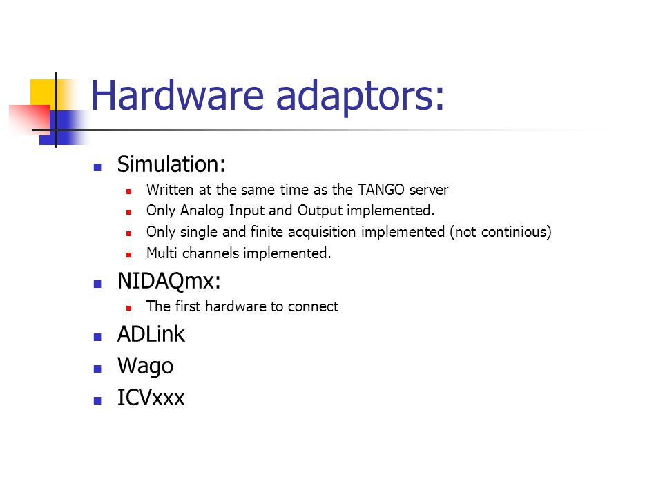 NIDAQmx Handles all the NI data acquisition cards Handles: Analog IO, Digital IO, counter/timer Hardware: PCI, PXI, USB, cRIO, … Operating systems: Windows, Mac, Linux Task oriented: - Task creation - Specifications of channels and channels parameters - Channels should be of the same types