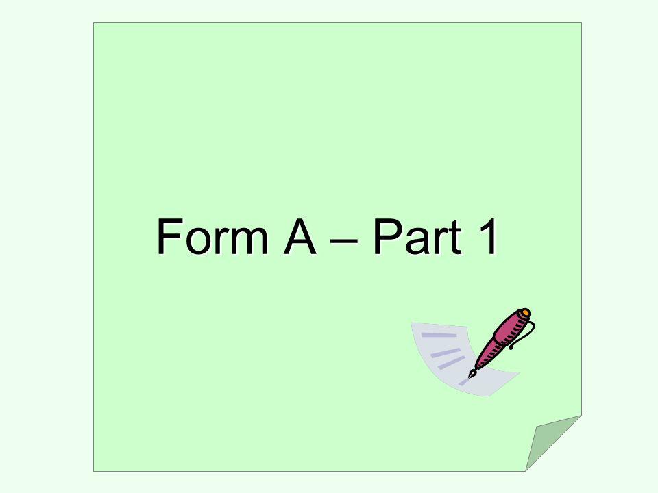 Form A – Part 1