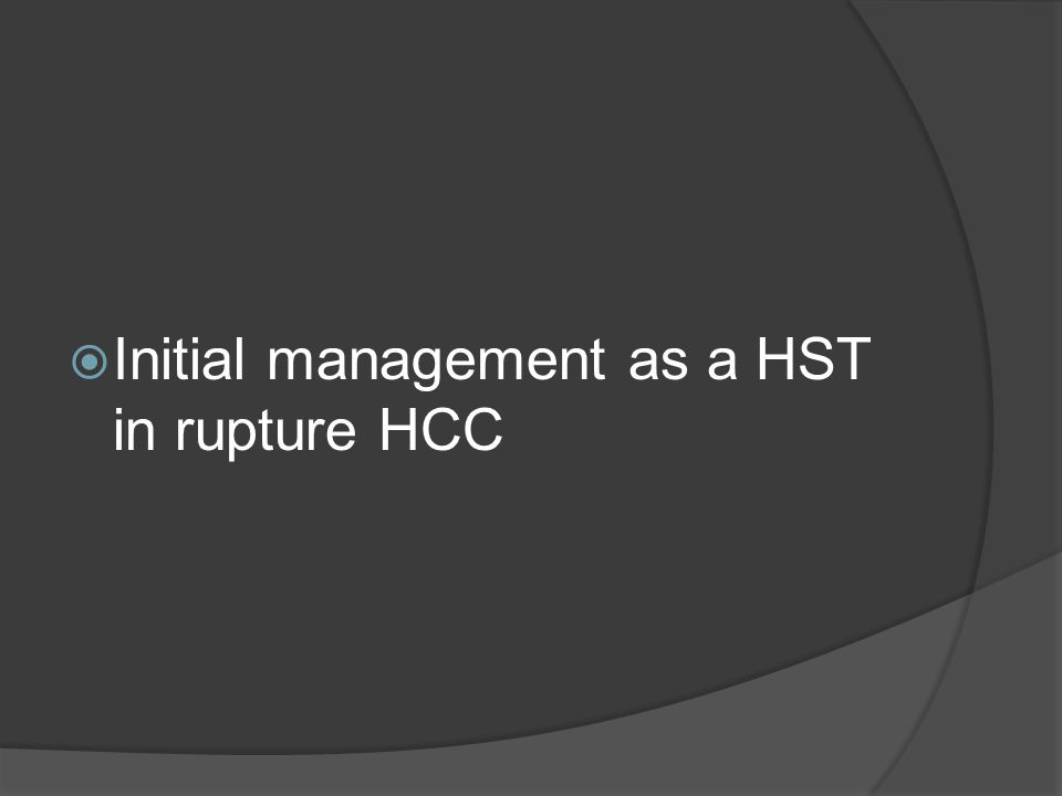 Initial management as a HST in rupture HCC