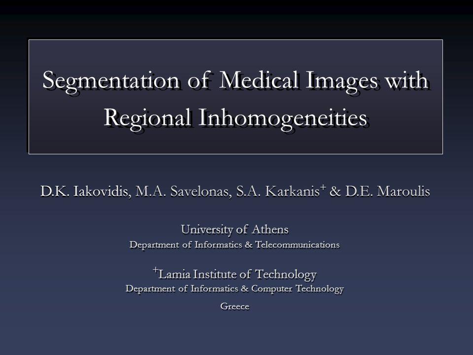 Segmentation of Medical Images with Regional Inhomogeneities D.K.