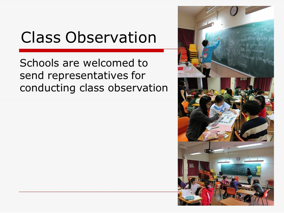 Class Observation Schools are welcomed to send representatives for conducting class observation