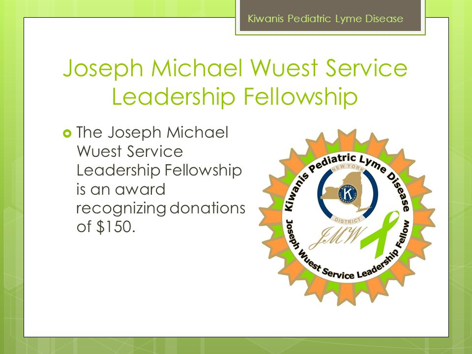 Joseph Michael Wuest Service Leadership Fellowship  The Joseph Michael Wuest Service Leadership Fellowship is an award recognizing donations of $150.