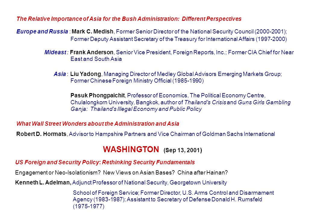 The Relative Importance of Asia for the Bush Administration: Different Perspectives Europe and Russia : Mark C. Medish, Former Senior Director of the