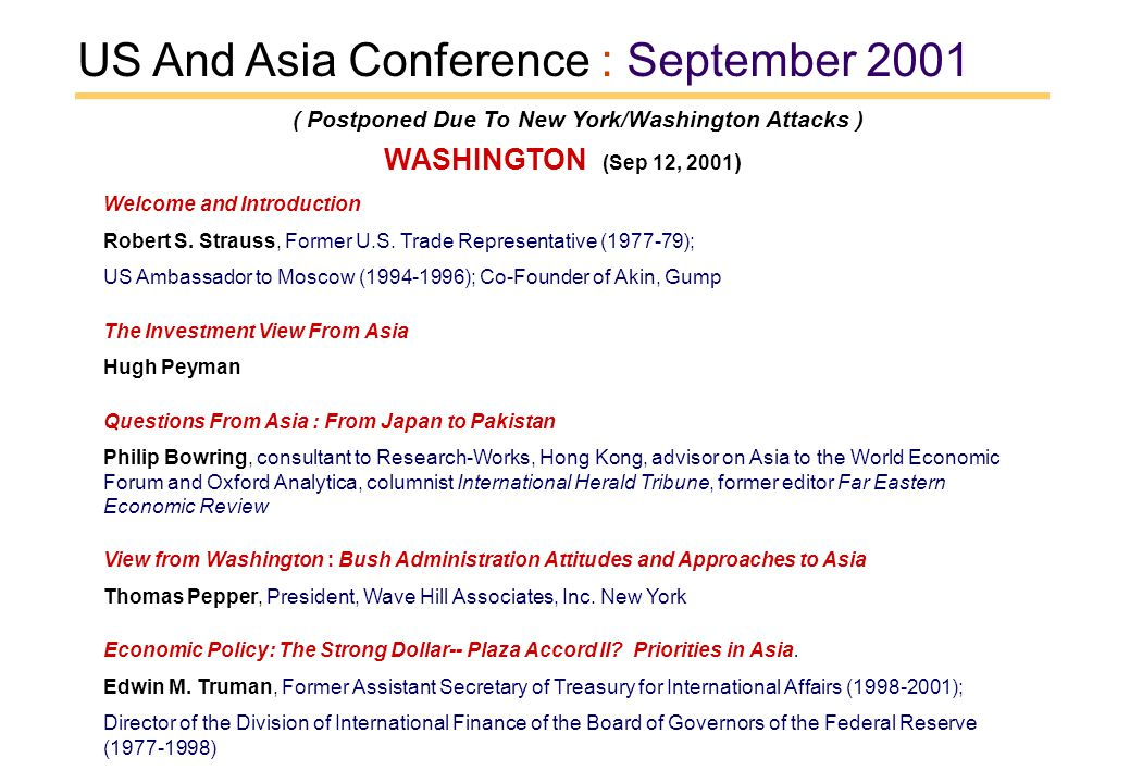 US And Asia Conference : September 2001 WASHINGTON (Sep 12, 2001 ) Welcome and Introduction Robert S. Strauss, Former U.S. Trade Representative (1977-