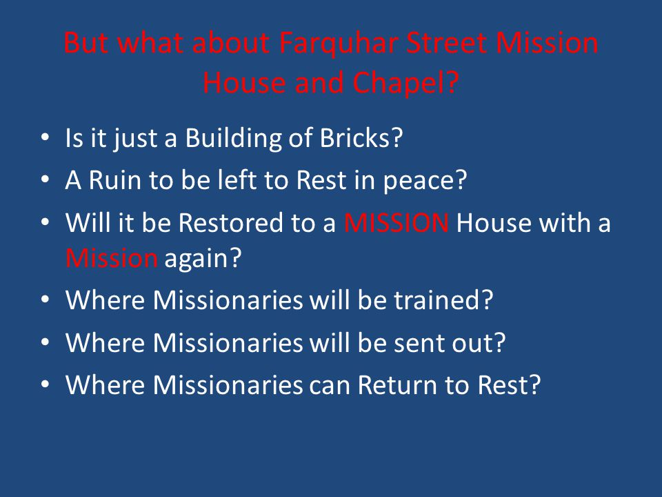 But what about Farquhar Street Mission House and Chapel.