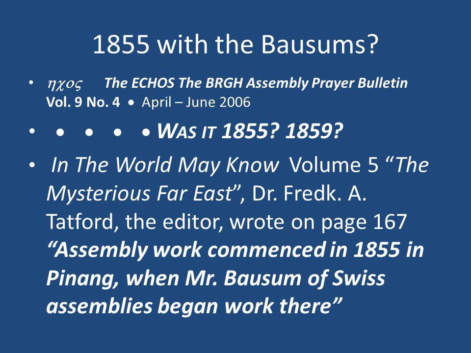 1855 with the Bausums.  The ECHOS The BRGH Assembly Prayer Bulletin Vol.