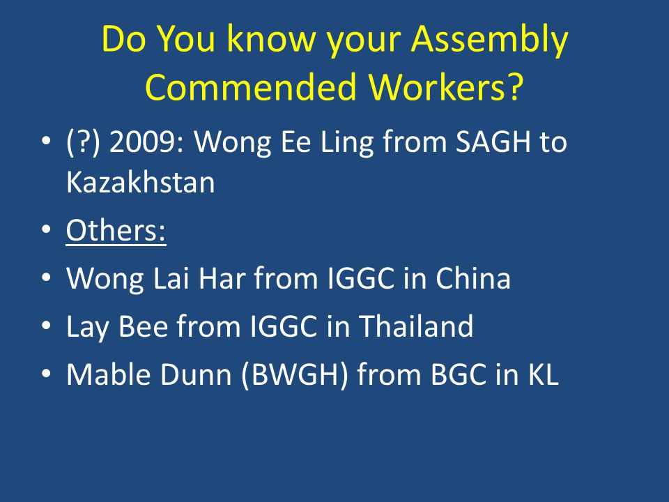 Do You know your Assembly Commended Workers.