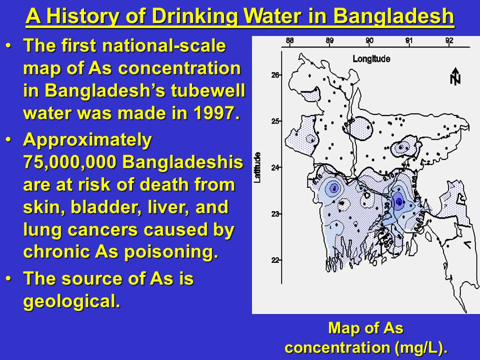 The first national-scale map of As concentration in Bangladesh's tubewell water was made in 1997.The first national-scale map of As concentration in B