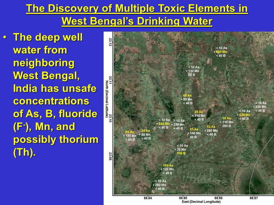 The Discovery of Multiple Toxic Elements in West Bengal's Drinking Water The deep well water from neighboring West Bengal, India has unsafe concentrat