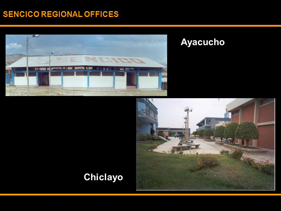 SENCICO REGIONAL OFFICES Ayacucho Chiclayo
