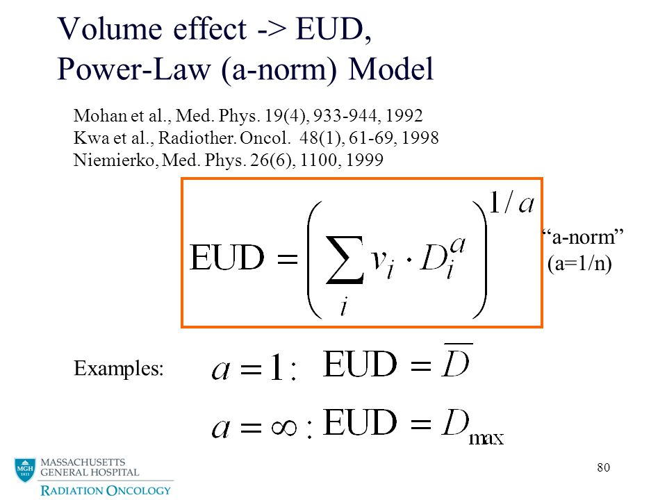 80 Volume effect -> EUD, Power-Law (a-norm) Model a-norm (a=1/n) Mohan et al., Med.