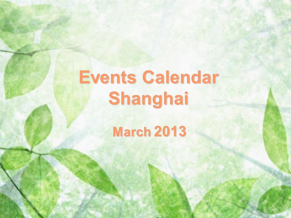 Events Calendar Shanghai March 2013