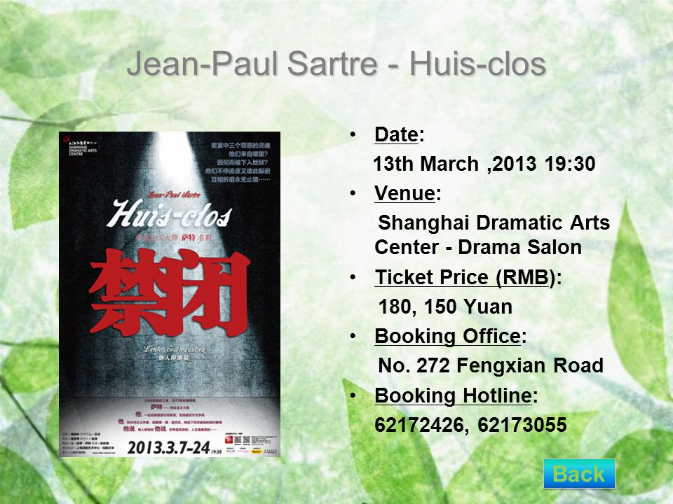 Jean-Paul Sartre - Huis-clos Date: 13th March,2013 19:30 Venue: Shanghai Dramatic Arts Center - Drama Salon Ticket Price (RMB): 180, 150 Yuan Booking Office: No.