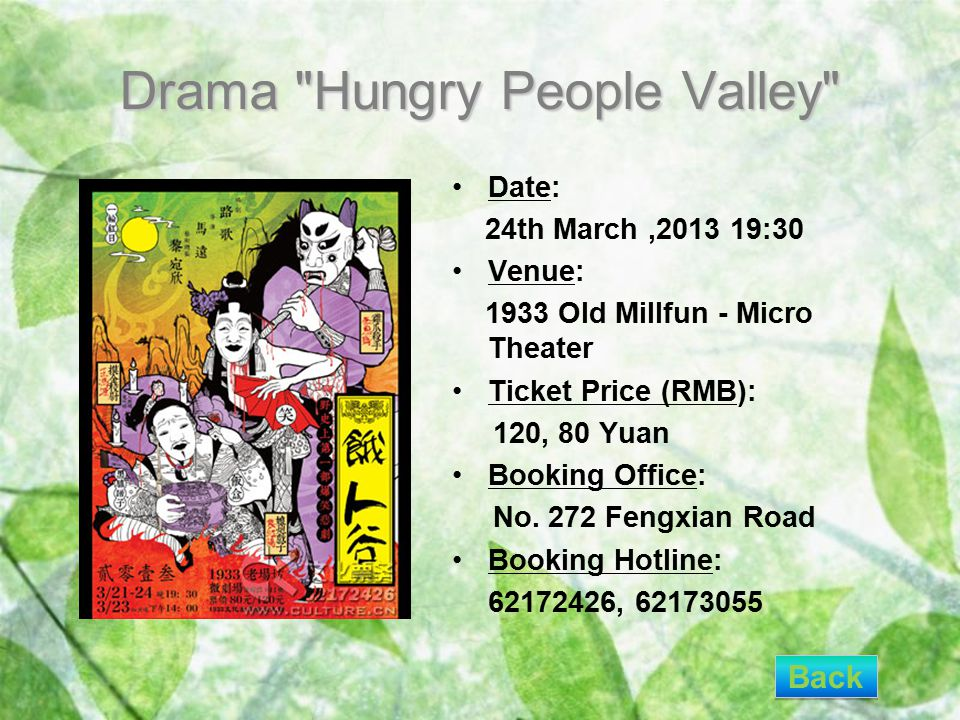 Drama Hungry People Valley Date: 24th March,2013 19:30 Venue: 1933 Old Millfun - Micro Theater Ticket Price (RMB): 120, 80 Yuan Booking Office: No.