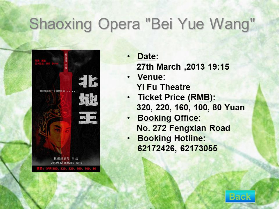Shaoxing Opera Bei Yue Wang Date: 27th March,2013 19:15 Venue: Yi Fu Theatre Ticket Price (RMB): 320, 220, 160, 100, 80 Yuan Booking Office: No.