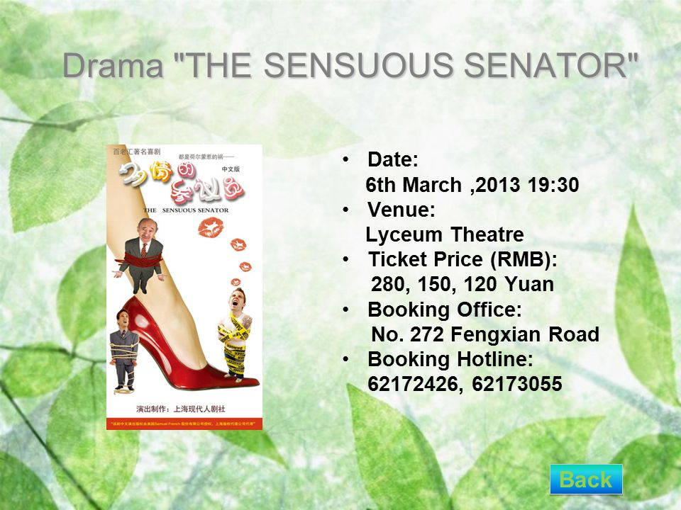 Drama THE SENSUOUS SENATOR Drama THE SENSUOUS SENATOR Date: 6th March,2013 19:30 Venue: Lyceum Theatre Ticket Price (RMB): 280, 150, 120 Yuan Booking Office: No.