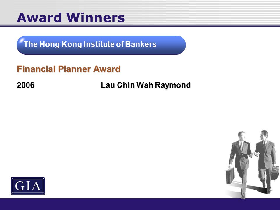 Award Winners Financial Planner Award 2006Lau Chin Wah Raymond The Hong Kong Institute of Bankers