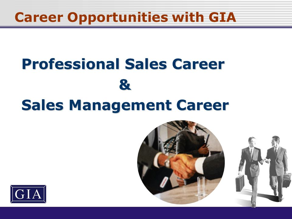 Career Opportunities with GIA Professional Sales Career & Sales Management Career