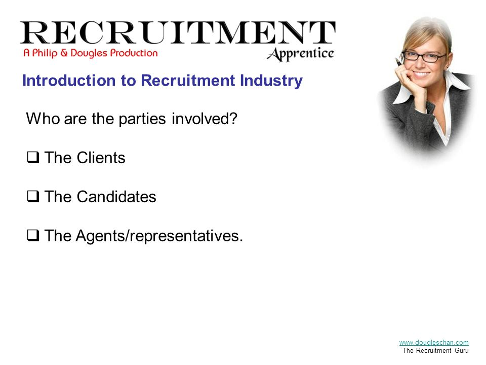 Introduction to Recruitment Industry Who are the parties involved.