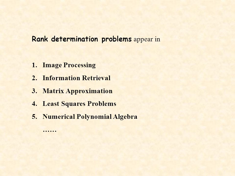 Information retrieval Latent Semantic Indexing method (LSI) Library database Webpage search engine (Google) …