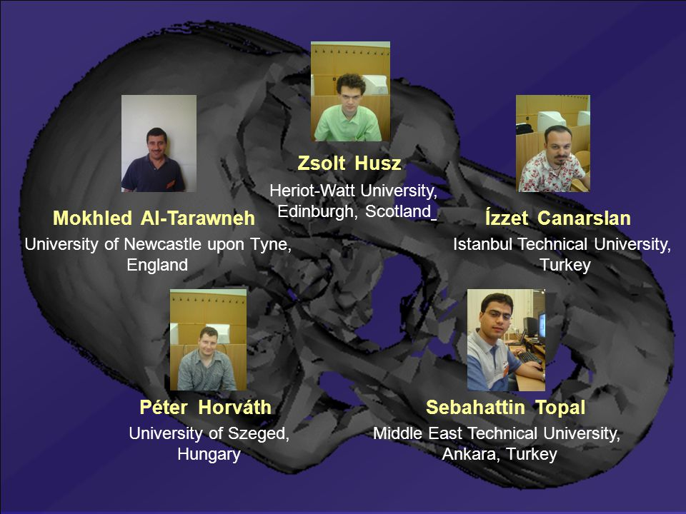 Heriot-Watt University, Edinburgh, Scotland Zsolt Husz Mokhled Al-TarawnehÍzzet Canarslan University of Newcastle upon Tyne, England Istanbul Technica
