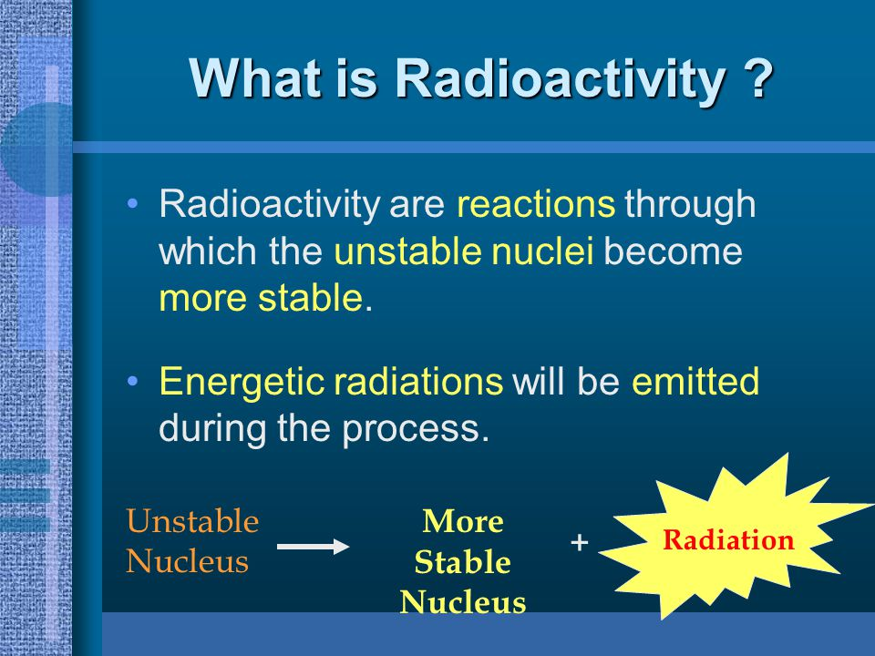 The penetrating power of ,  and  radiation (3)  - rays  - rays  - rays Paper5mmAlLead 100%50% 2 cm