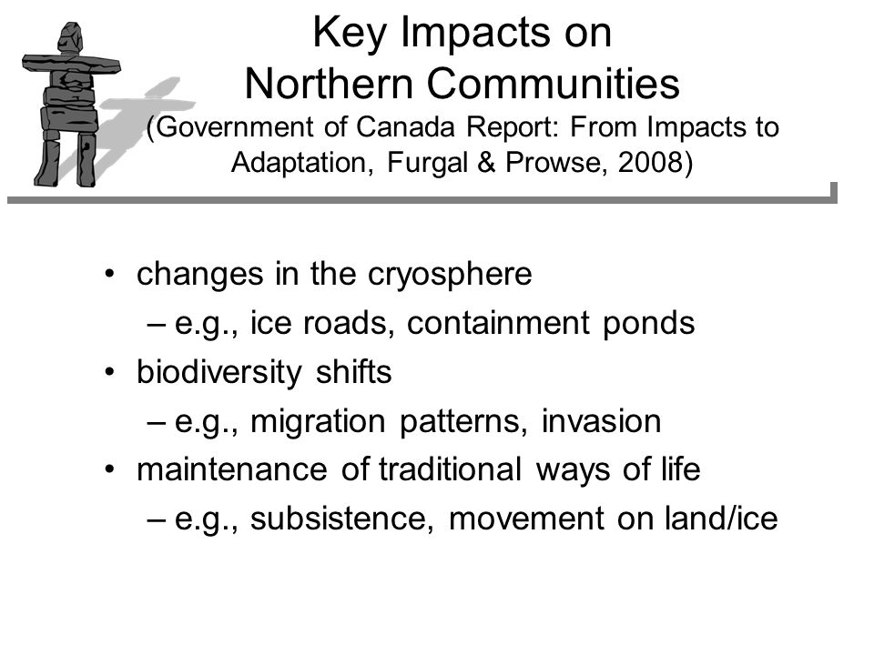 Canada's Domestic Action: Northern Climate Change Adaptation Government of Canada assessing key vulnerabilities and health impacts related to climate change in Northern / Inuit populations disseminating management tools for adaptation www.climatechange.gc.ca Indian and Northern Affairs Canada subsidized food mail program (since 1960s); evaluative surveys (2001-2003)