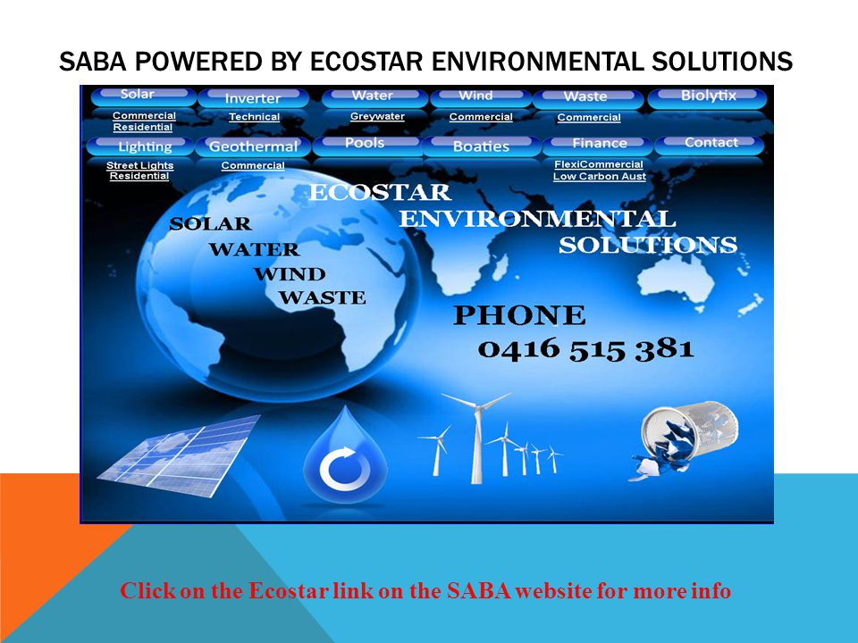 SABA POWERED BY ECOSTAR ENVIRONMENTAL SOLUTIONS Click on the Ecostar link on the SABA website for more info
