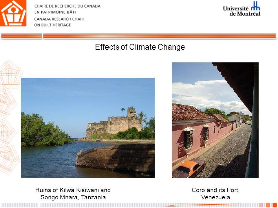 Effects of Climate Change Ruins of Kilwa Kisiwani and Songo Mnara, Tanzania Coro and its Port, Venezuela