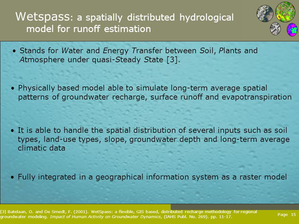 Page 15 Wetspass : a spatially distributed hydrological model for runoff estimation Stands for Water and Energy Transfer between Soil, Plants and Atmo