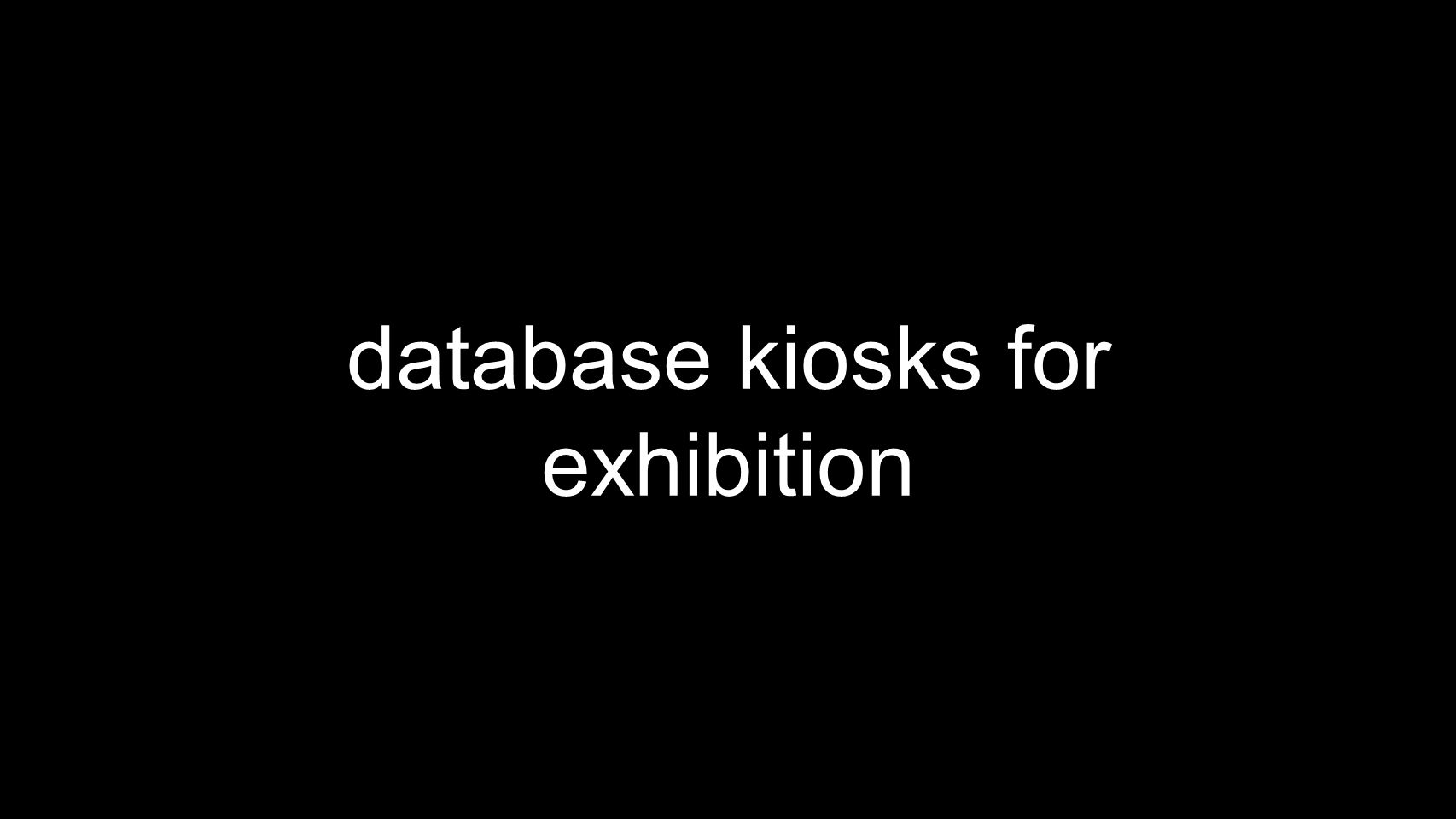 database kiosks for exhibition