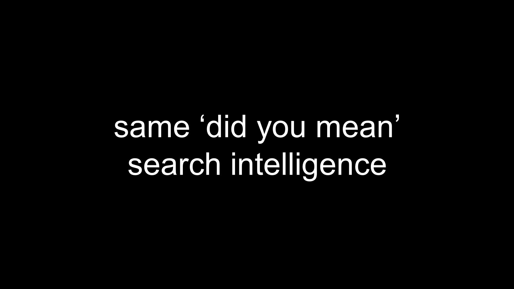 same 'did you mean' search intelligence