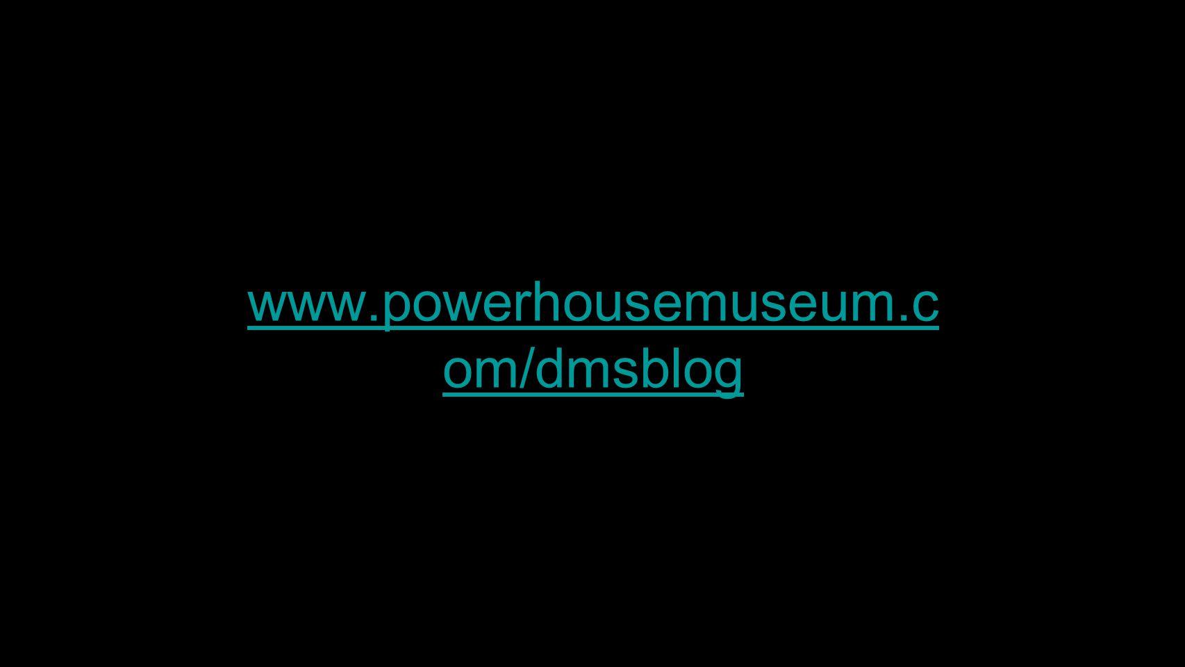 www.powerhousemuseum.c om/dmsblog