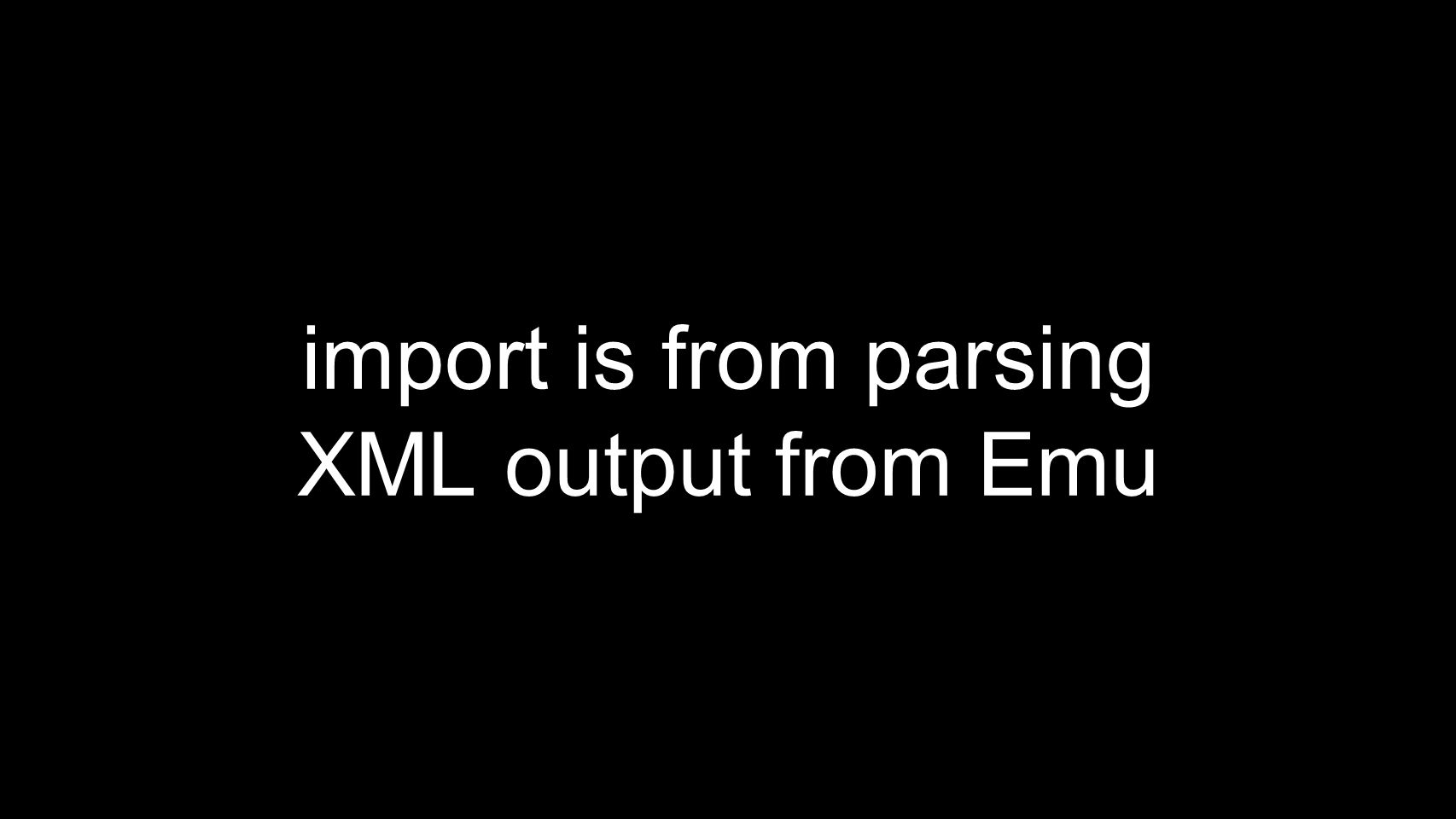 import is from parsing XML output from Emu