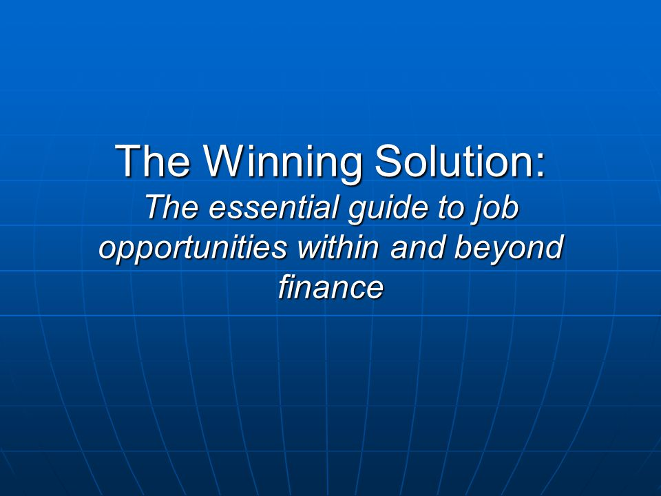 The Winning Solution: The essential guide to job opportunities within and beyond finance