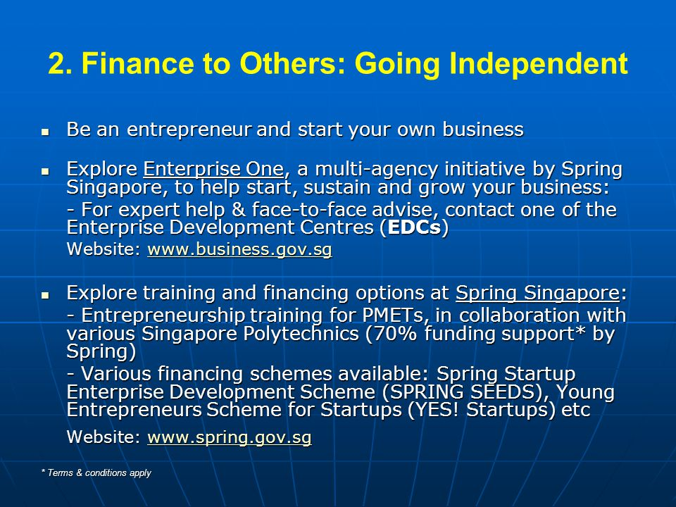 2. Finance to Others: Going Independent Be an entrepreneur and start your own business Be an entrepreneur and start your own business Explore Enterpri