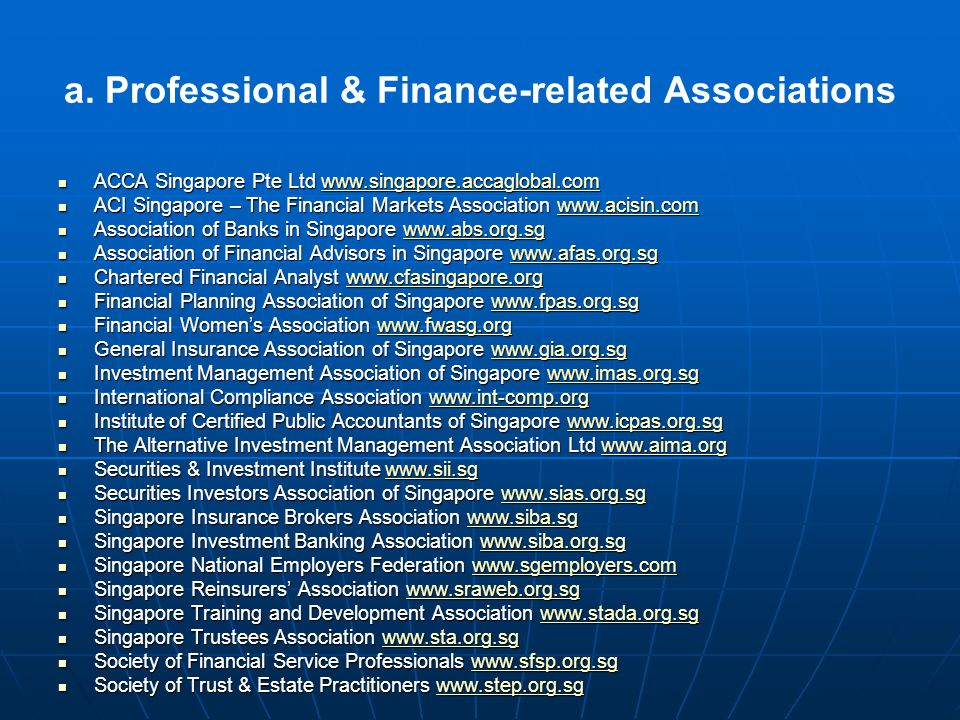 a. Professional & Finance-related Associations ACCA Singapore Pte Ltd www.singapore.accaglobal.com ACCA Singapore Pte Ltd www.singapore.accaglobal.com