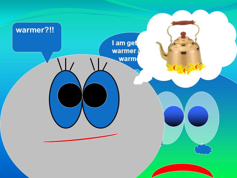 I am getting warmer and warmer warmer?!!